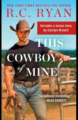 This Cowboy of Mine: Includes a Bonus Novella