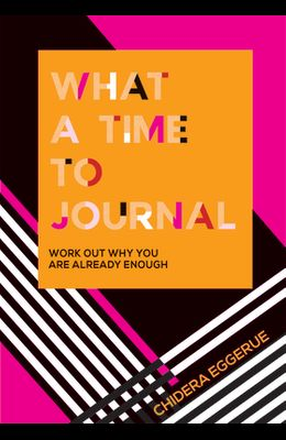 What a Time to Journal: Work Out Why You Are Already Enough