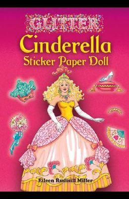 Glitter Cinderella Sticker Paper Doll [With Stickers]