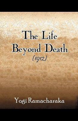 The Life Beyond Death (1912)