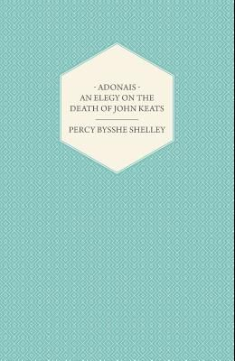 Adonais an Elegy on the Death of John Keats