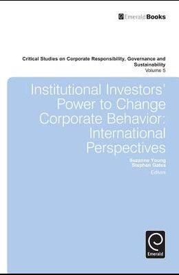 Institutional Investors' Power to Change Corporate Behavior: International Perspectives