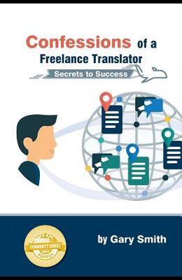 Confessions of a Freelance Translator: Secrets to Success