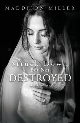 Struck Down, But Not Destroyed: A Memoir