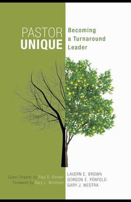 Pastor Unique: Becoming a Turnaround Leader