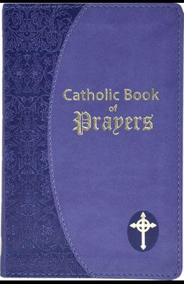 Catholic Book of Prayers: Popular Catholic Prayers Arranged for Everyday Use: In Large Print