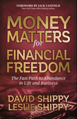 Money Matters for Financial Freedom: The Fast Path to Abundance in Life and Business