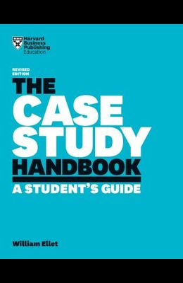 The Case Study Handbook: A Student's Guide