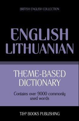 Theme-based dictionary British English-Lithuanian - 9000 words