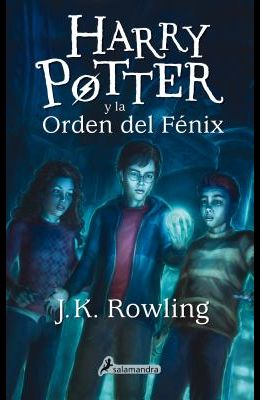 Harry Potter Y La Orden del Fénix / Harry Potter and the Order of the Phoenix