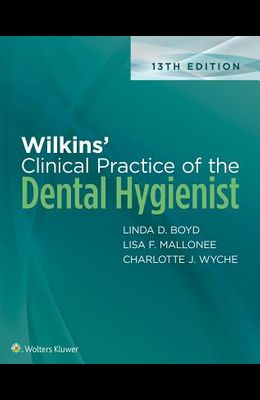 Wilkins' Clinical Practice of the Dental Hygienist