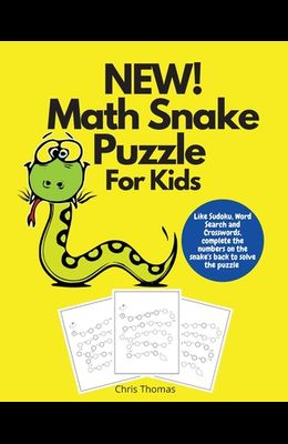 NEW! Math Snake Puzzle For Kids: Like Sudoku, Word Search and Crossword Complete the Numbers on the Snake's Back to Solve the Puzzle