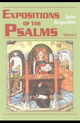 Expositions of the Psalms, Volume 5: Psalms 99-120