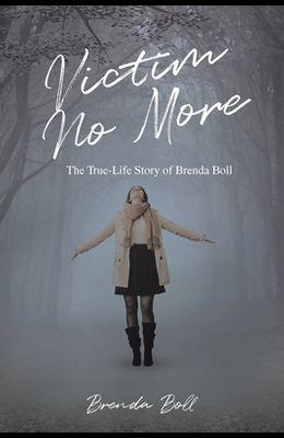 Victim No More: The True-Life Story of Brenda Boll