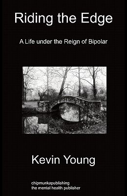 Riding the Edge: A Life Under the Reign of Bipolar