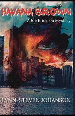 Havana Brown: A Joe Erickson Mystery