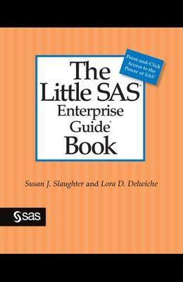 The Little SAS Enterprise Guide Book