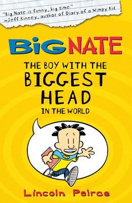 The Boy with the Biggest Head in the World (Big Nate)