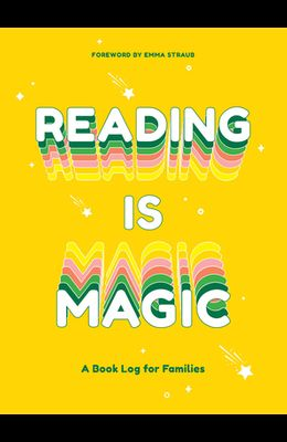 Reading Is Magic: A Book Log for Families
