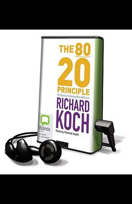 The 80/20 Principle: The Secret of Achieving More with Less [With Earbuds]