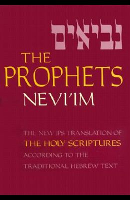 The Prophets : Nevi'im = Nevi'im; A New Translation of the Holy Scriptures According to the Masoretic Text: Second Section