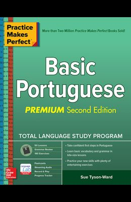Practice Makes Perfect: Basic Portuguese, Premium Second Edition