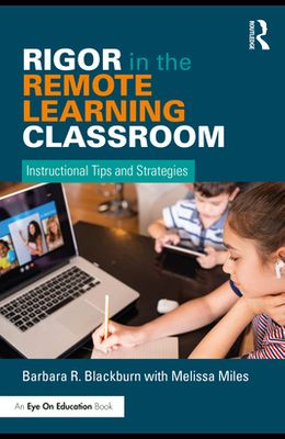 Rigor in the Remote Learning Classroom: Instructional Tips and Strategies