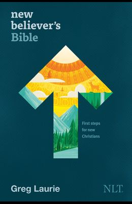 New Believer's Bible NLT (Hardcover): First Steps for New Christians