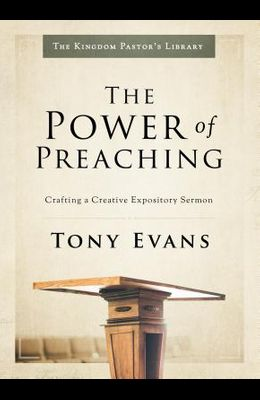 The Power of Preaching: Crafting a Creative Expository Sermon