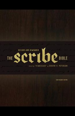 The Scribe Bible: Featuring the Message by Eugene H. Peterson