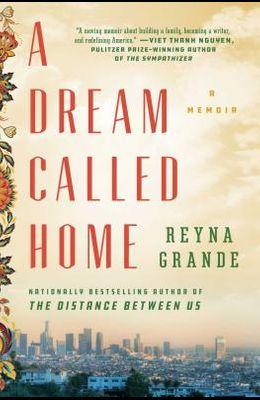 A Dream Called Home: A Memoir