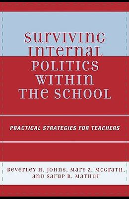 Surviving Internal Politics Within the School: Practical Strategies for Teachers