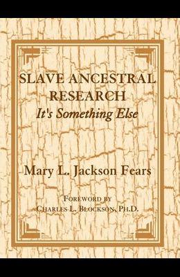 Slave Ancestral Research: It's Something Else