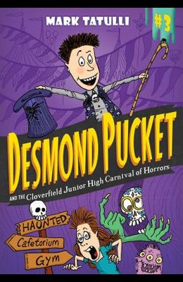 Desmond Pucket and the Cloverfield Junior High Carnival of Horrors, 3