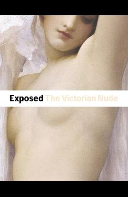 Exposed: The Victorian Nude