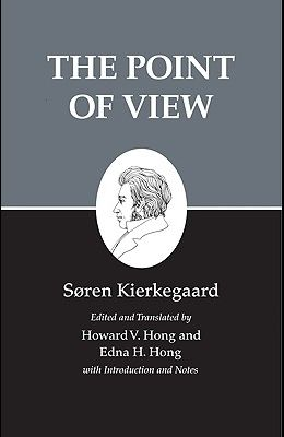 Kierkegaard's Writings, XXII, Volume 22: The Point of View