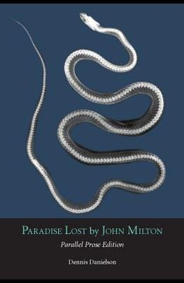 Paradise Lost: Parallel Prose Edition