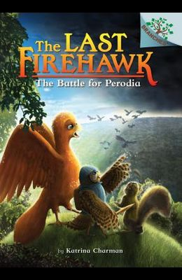 The Battle for Perodia: A Branches Book (the Last Firehawk #6) (Library Edition), 6