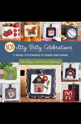 101 Itty Bitty Celebrations: 2 Wool Stitcheries to Make and Share