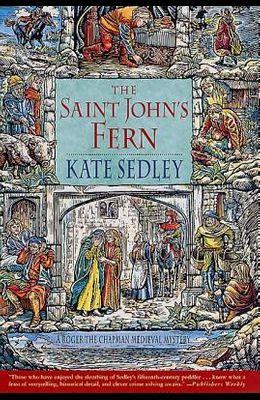 The Saint John's Fern: A Roger the Chapman Medieval Mystery