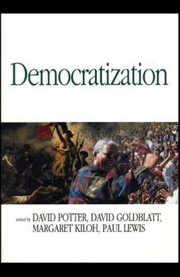 Democratization: Essays on Ethnics and Politics