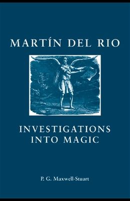 Martin del Rio: Investigations Into Magic