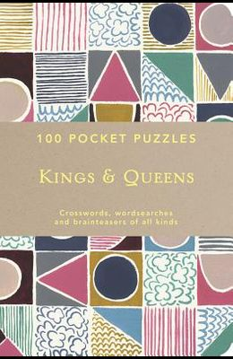 100 Pocket Puzzles: Kings & Queens: Crosswords, Wordsearches and Brainteasers of All Kinds