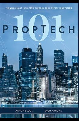 PropTech 101: Turning Chaos Into Cash Through Real Estate Innovation