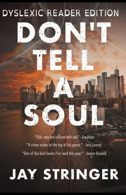 Don't Tell A Soul: Dyslexic Reader Edition