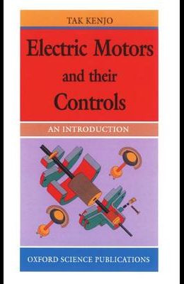 Electric Motors and their Controls: An Introduction
