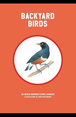 Backyard Birds: An Urban Birdwatching Logbook