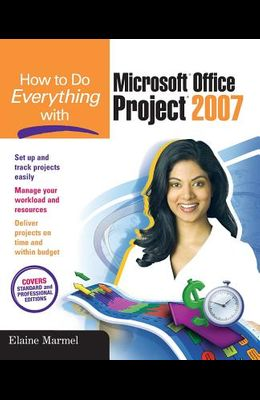 How to Do Everything with Microsoft Office Project 2007