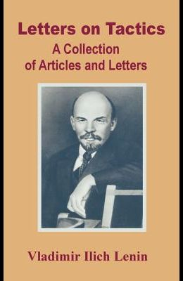 Letters on Tactics: A Collection of Articles and Letters