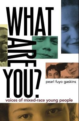 What Are You?: Voices of Mixed-Race Young People
